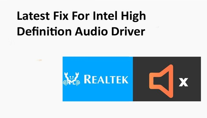 Latest Fix For Intel High Definition Audio Driver Problem in windows 10